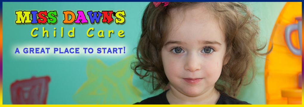 Miss Dawn's Child Care Located in Suffolk County - Huntington Station NY and Melville